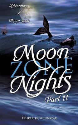 Moon Zone Nights-Part II: Adventures of Moon Jack (Paperback)