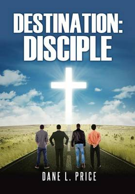 Destination: Disciple (Paperback)
