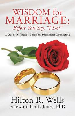 Wisdom for Marriage: Before You Say, I Do! (Paperback)