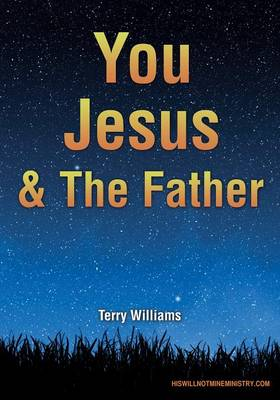 You Jesus & the Father (Paperback)