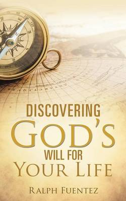 Discovering God's Will for Your Life (Paperback)