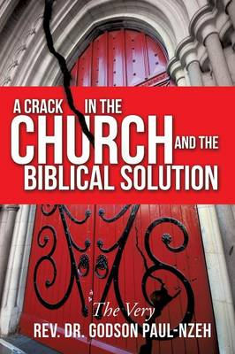 A Crack in the Church and the Biblical Solution (Paperback)