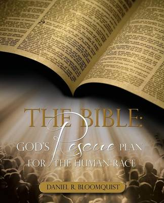 The Bible: God's Rescue Plan for the Human Race (Paperback)