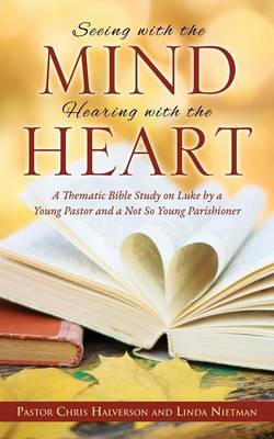 Seeing with the Mind, Hearing with the Heart (Paperback)