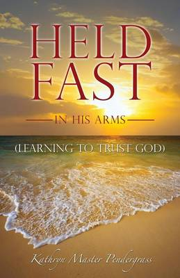 Held Fast in His Arms (Paperback)