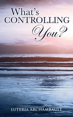 What's Controlling You? (Paperback)