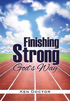 Finishing Strong God's Way (Paperback)