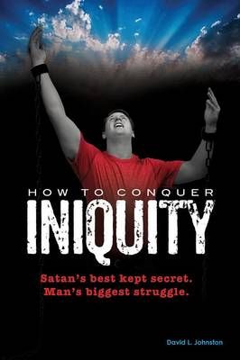 How to Conquer Iniquity (Paperback)