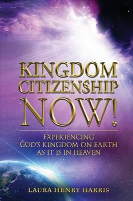 Kingdom Citizenship Now! (Paperback)