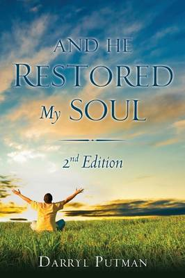 And He Restored My Soul 2nd Edition (Paperback)