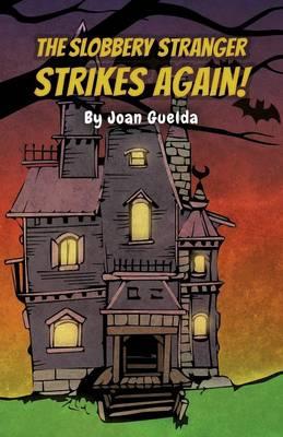 The Slobbery Stranger Strikes Again! (Paperback)