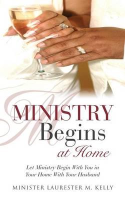 Ministry Begins at Home (Paperback)