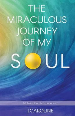 The Miraculous Journey of My Soul (Paperback)