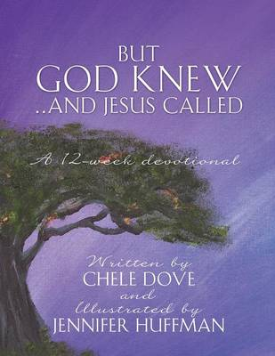 But God Knew...and Jesus Called (Paperback)