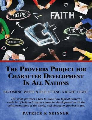 The Proverbs Project for Character Development in All Nations (Paperback)