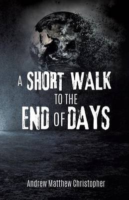 A Short Walk to the End of Days (Paperback)