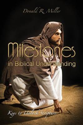 Milestones in Biblical Understanding (Paperback)