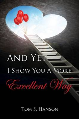 And Yet I Show You a More Excellent Way (Paperback)