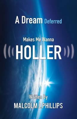 A Dream Deferred Makes Me Wanna Holler (Paperback)