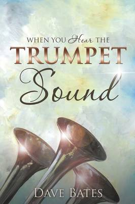 When You Hear the Trumpet Sound (Paperback)