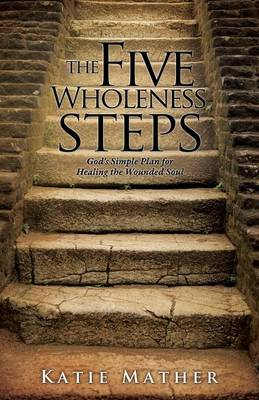 The Five Wholeness Steps (Paperback)