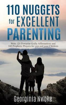 110 Nuggets for Excellent Parenting (Paperback)