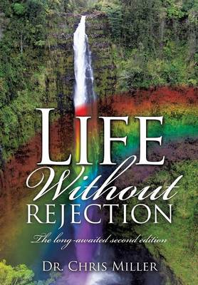Life Without Rejection (Paperback)