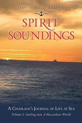 Spirit Soundings Volume I: Sailing Into a Hazardous World (Paperback)