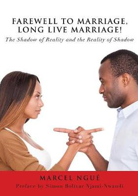 Farewell to Marriage, Long Live Marriage! (Paperback)
