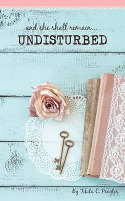 Undisturbed (Paperback)