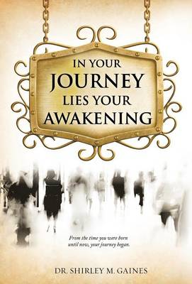 In Your Journey Lies Your Awakening (Hardback)