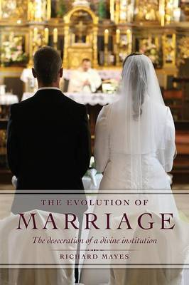 The Evolution of Marriage (Paperback)