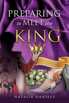Preparing to Meet the King (Paperback)