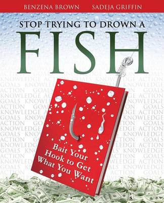 Stop Trying to Drown a Fish (Paperback)
