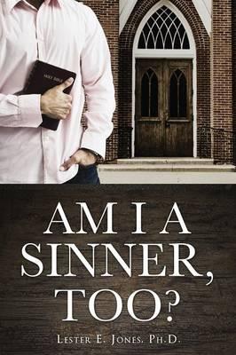 Am I a Sinner, Too? (Paperback)