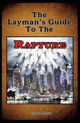 The Layman's Guide to the Rapture (Paperback)