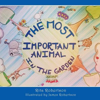 The Most Important Animal in the Garden (Paperback)