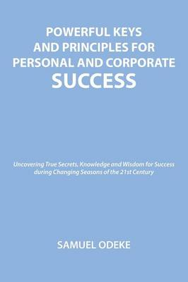 Powerful Keys and Principles to Achieve Personal and Corporate Success (Paperback)