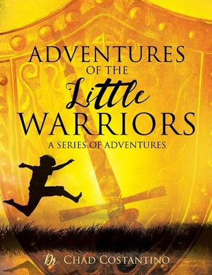 Adventures of the Little Warriors: A Series of Adventures (Paperback)