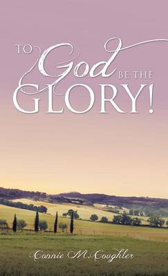 To God Be the Glory! (Hardback)