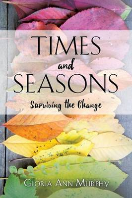 Times and Seasons: Surviving the Change (Paperback)