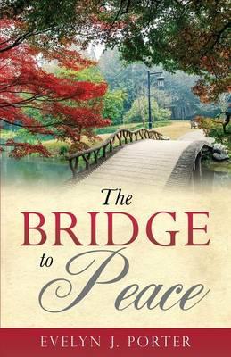 A Bridge to Peace (Paperback)