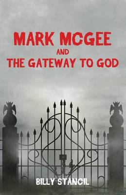 Mark McGee and the Gateway to God (Paperback)