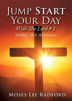 Jump Start Your Day with the Lord # 1 (Paperback)