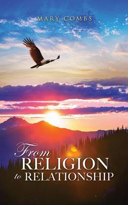 From Religion to Relationship (Paperback)