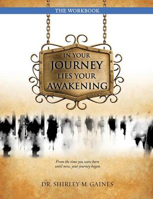 In Your Journey Lies Your Awakening the Workbook (Paperback)