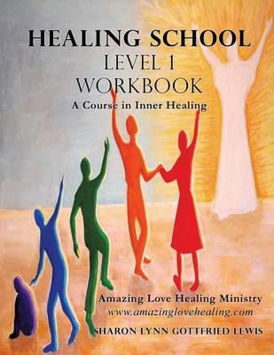Healing School Level 1 Workbook (Paperback)