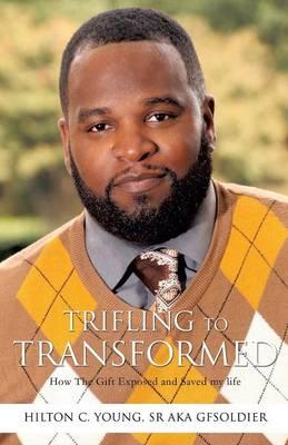 Trifling to Transformed (Paperback)