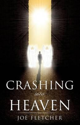 Crashing Into Heaven (Paperback)