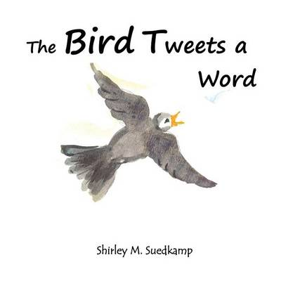 The Bird Tweets a Word (Paperback)